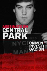 Asesinato en Central Park. T1.  Episodio 1: Encuentran el cuerpo