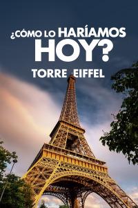 ¿Cómo lo haríamos hoy?. T2.  Episodio 8: Torre Eiffel