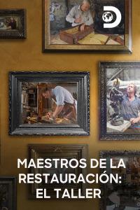 Maestros de la restauración: El taller. T3. Maestros de la restauración: El taller