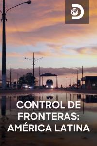 Control de fronteras: América Latina. T1. Control de fronteras: América Latina
