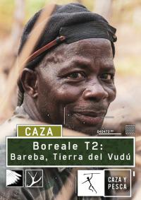 Boreale, vivencias de un guía de caza. T2.  Episodio 1: Bareba, tierra del Vudú