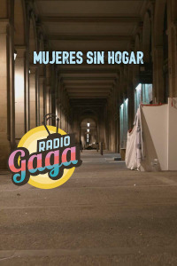 Radio Gaga. T6.  Episodio 5: Mujeres sin hogar