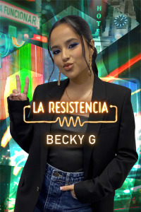 La Resistencia. T5.  Episodio 14: Becky G
