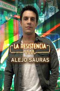 La Resistencia. T5.  Episodio 17: Alejo Sauras