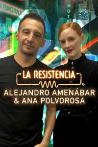 La Resistencia. T5.  Episodio 19: Ana Polvorosa y Alejandro Amenábar