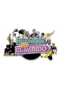 Misioneros por el mundo. T19/20. Misioneros por el mundo