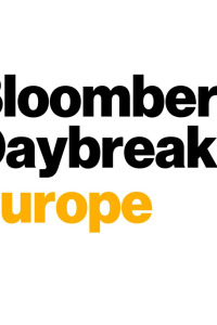 Bloomberg Daybreak: Europe. Bloomberg Daybreak: Europe