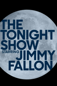 The Tonight Show with Jimmy Fallon. The Tonight Show with Jimmy Fallon