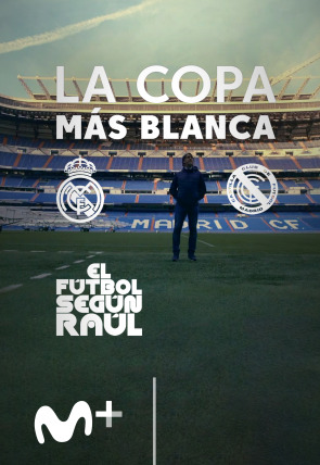 El fútbol según Raúl. La Copa más blanca