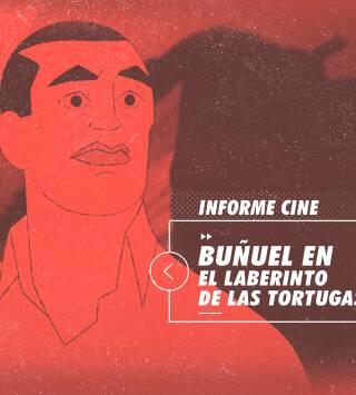Episodio 64: Buñuel en el laberinto de las tortugas