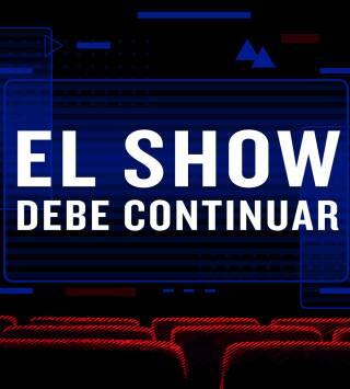 El show debe continuar