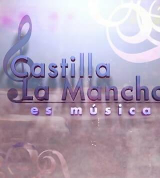 Castilla La Mancha es Música