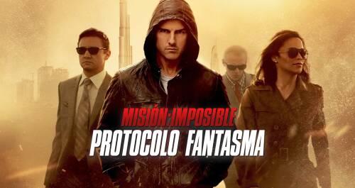 Misión: Imposible. Protocolo Fantasma