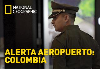 Alerta Aeropuerto: Colombia - Episodio 7 (Especial)