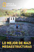 Lo mejor de Nazi Megaestructuras