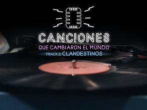 Canciones que cambiaron el mundo - Clandestinos