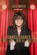 Late Motiv - Isabel Coixet