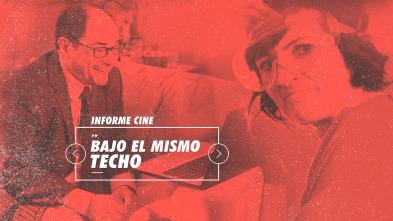 Informe Cine - Bajo el mismo techo