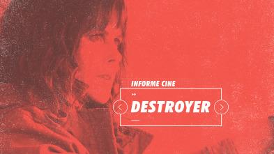 Informe Cine - Destroyer
