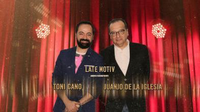 Late Motiv - Juanjo de la Iglesia y Toni Cano