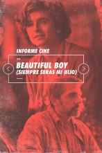 Informe Cine - Beautiful boy