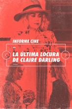 Informe Cine - La última locura de Claire Darling