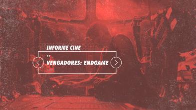 Informe Cine - Vengadores: Endgame