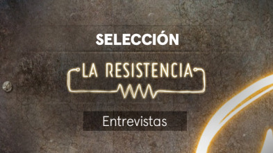 La Resistencia: Selección - Salva Espín - Entrevista -16.05.19