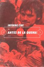 Informe Cine - Antes de la quema