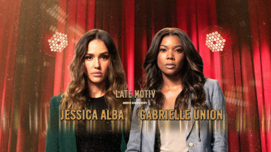 Late Motiv - Jessica Alba y Gabrielle Union