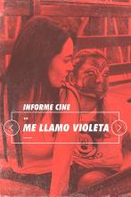 Informe Cine - Me llamo Violeta