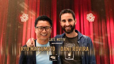 Late Motiv - Dani Rovira y Ryo Matsumoto