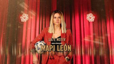 Late Motiv - Mapi León. Presenta Miguel Maldonado