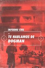 Informe Cine - Te hablamos de Dogman