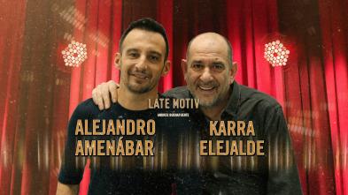 Late Motiv - Alejandro Amenábar y Karra Elejalde