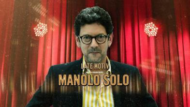 Late Motiv - Manolo Solo / Maruja Torres