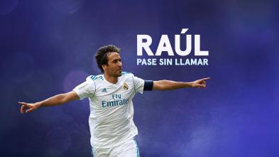 Especial Liga - Raúl, pase sin llamar
