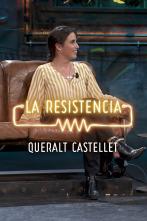 La Resistencia: Selección - Queralt Castellet - Entrevista - 29.10.19