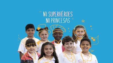 Ni superhéroes ni princesas: Selección