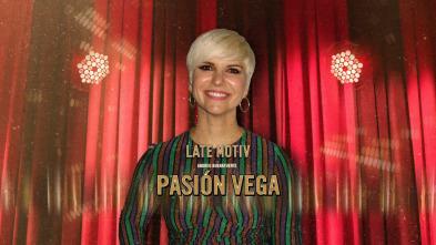 Late Motiv - Pasión Vega