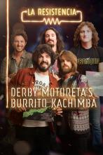 La Resistencia - Derby Motoreta's Burrito Kachimba