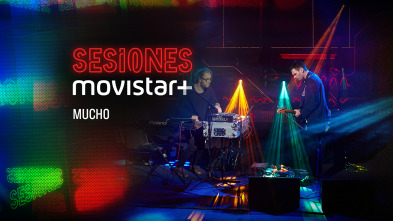 Sesiones Movistar+ - Mucho