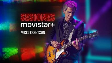 Sesiones Movistar+ - Mikel Erentxun