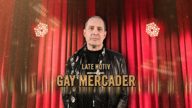 Late Motiv - Gay Mercader