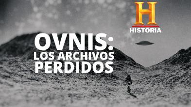 Ovnis: Los archivos perdidos