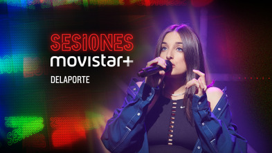 Sesiones Movistar+ - Delaporte