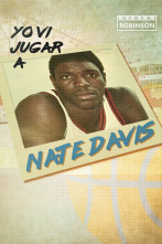 Informe Robinson - Yo vi jugar a Nate Davis