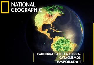 Radiografía de la tierra: Cataclismos
