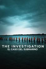 The Investigation (El caso del submarino)
