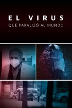 El virus que paralizó al mundo